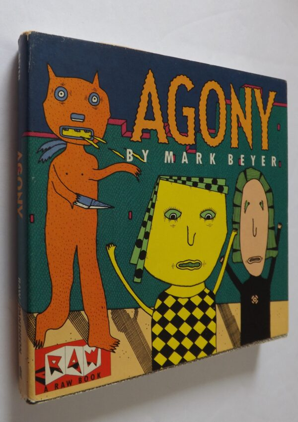 Agony. Edited & Designed by Art Spiegelman & Francoise Mouly.
