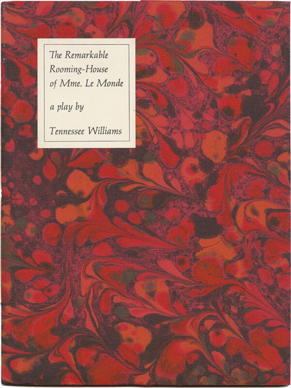 THE REMARKABLE ROOMING-HOUSE OF MME. LE MONDE : A PLAY BY TENNESSEE WILLIAMS